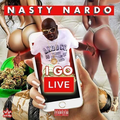 Nasty Nardo - I Go Live cover