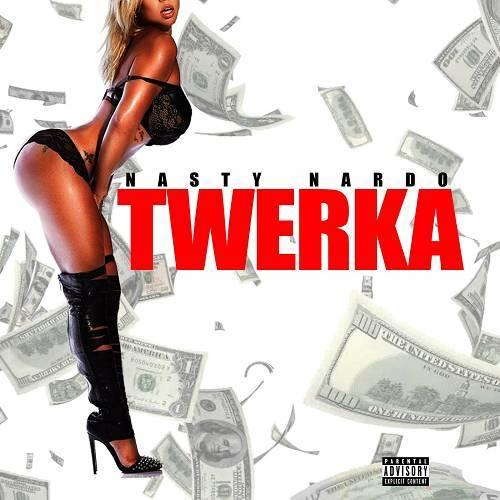 Nasty Nardo - Twerka cover
