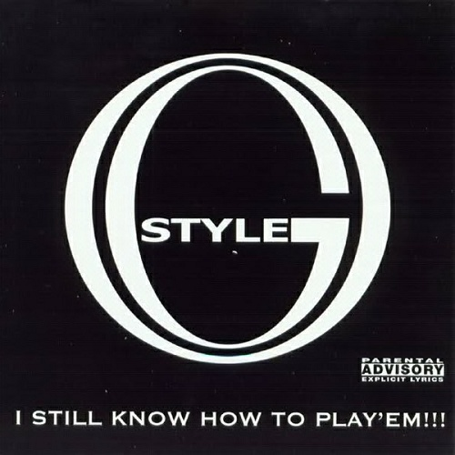 O.G. Style - I Still Know How To Play `Em!!! cover