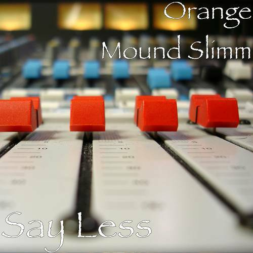Orange Mound Slimm - Say Less cover