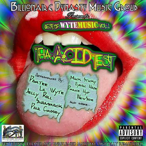 Lil Wyte & Partee - Best Of Wyte Music Vol. 1. Tha Acid Test cover