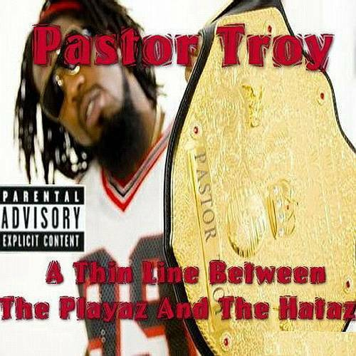 Pastor Troy - A Thin Line Between The Playaz And The Hataz cover