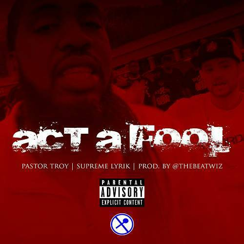 Pastor Troy - Act A Fool cover