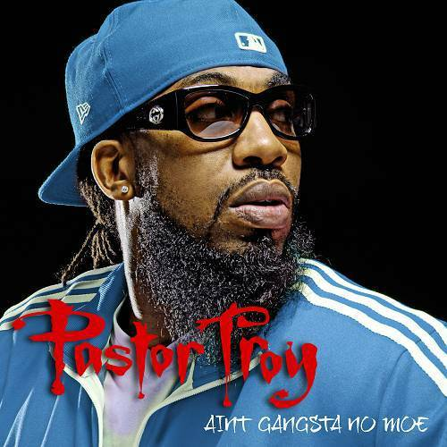Pastor Troy - Ain`t Gangsta No Moe cover