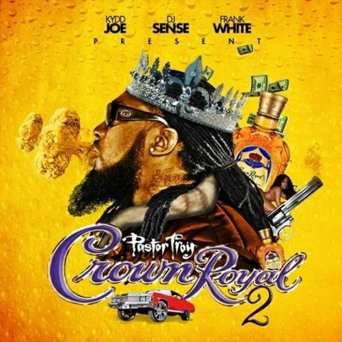 Pastor Troy - Crown Royal 2 cover