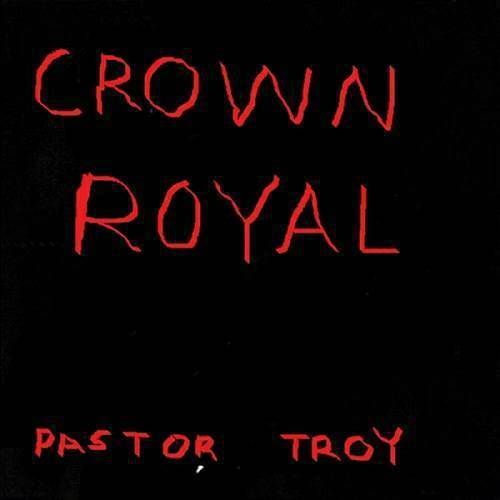 Pastor Troy - Crown Royal cover