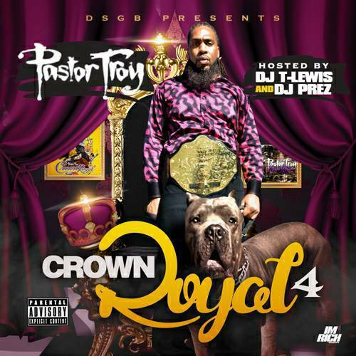 Pastor Troy - Crown Royal 4 cover