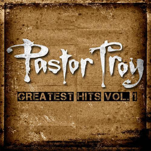 Pastor Troy - Greatest Hits Vol. 1 cover