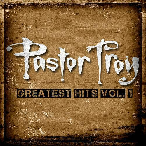 Pastor Troy - Greatest Hits Vol. 1 (Deluxe Edition) cover