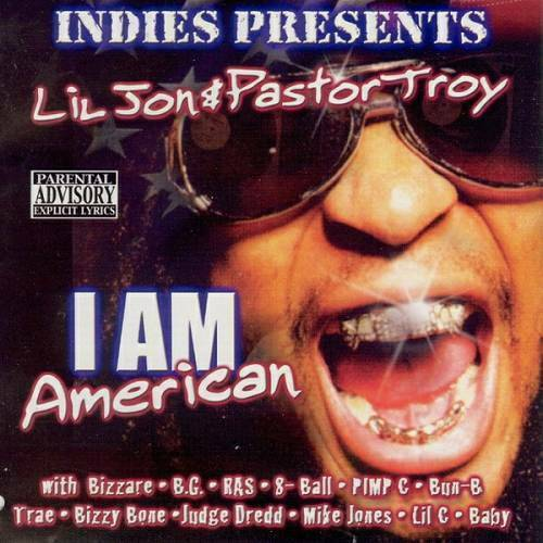 Lil Jon & Pastor Troy - I Am American cover