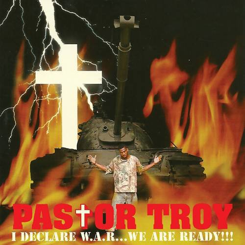 Pastor Troy - I Declare W.A.R... We Are Ready!!! cover