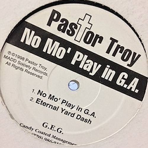 Pastor Troy - No Mo` Play In G.A. (12'' Vinyl Single) cover
