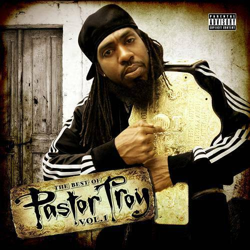 Pastor Troy - The Best Of Pastor Troy Vol. 1 cover