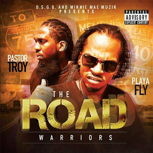 Pastor Troy & Playa Fly - The Road Warriors cover