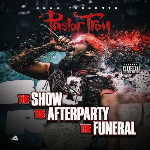 Pastor Troy - The Show, The Afterparty, The Funeral cover