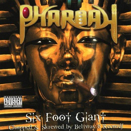 Pharoah - Six Foot Giant (chopped & skrewed) cover