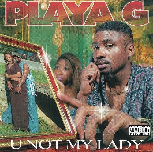 Playa G - U Not My Lady cover