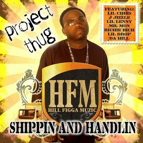 Project Thug - Shippin And Handlin cover