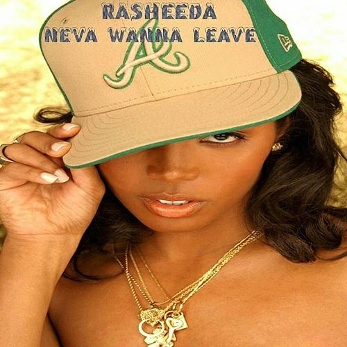 Rasheeda - Neva Wanna Leave cover