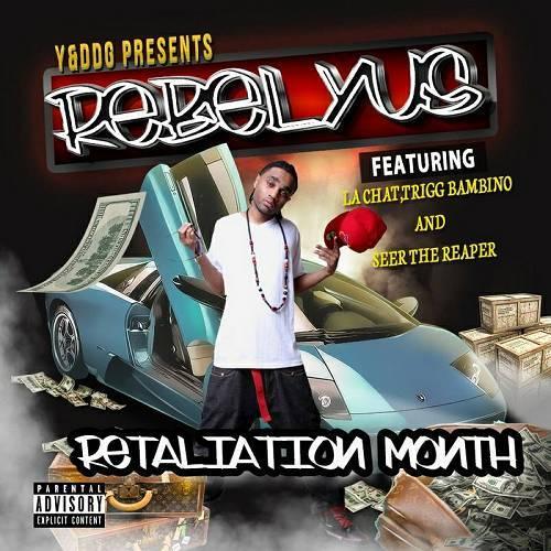 Rebelyus - Retaliation Month cover