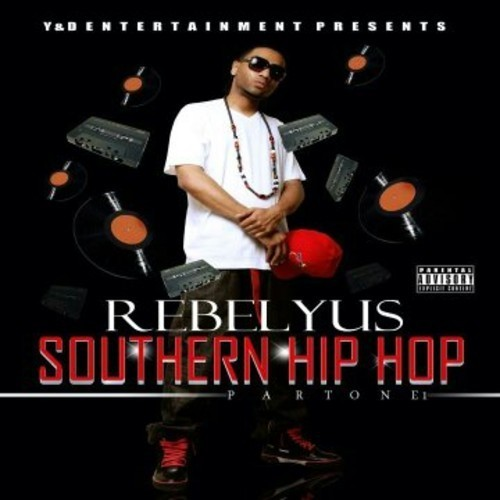 Rebelyus - Southern Hip Hop. Part One cover