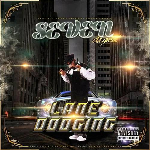 Seven Da Great - Lane Dodging cover