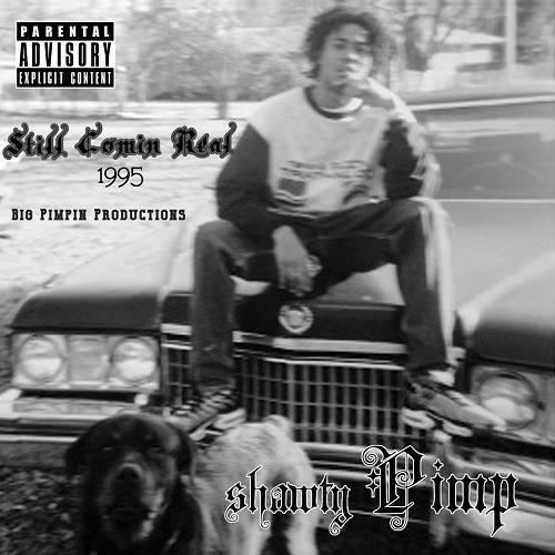 Shawty Pimp - Still Comin Real cover