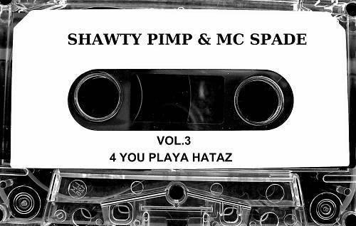 Shawty Pimp & MC Spade - Vol. 3. 4 You Playa Haters cover