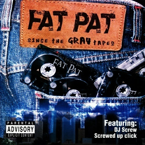 Fat Pat - Since The Gray Tapes cover