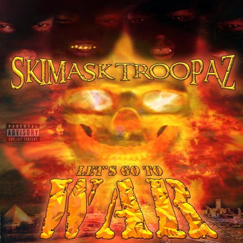 Skimask Troopaz - Let`s Go To War cover