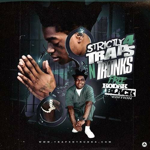 Strictly 4 Traps N Trunks. Free Kodak Black Edition cover