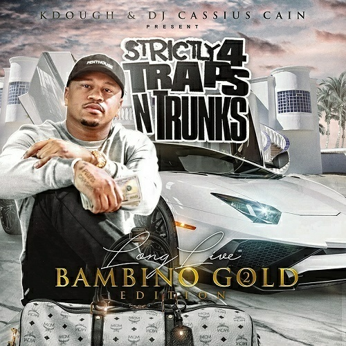 Strictly 4 Traps N Trunks. Long Live Bambino Gold Edition 2 cover