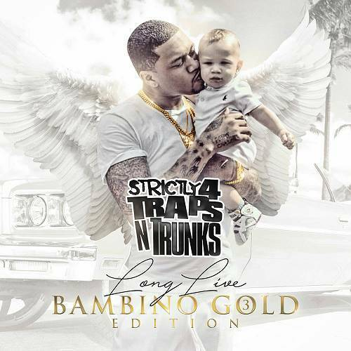 Strictly 4 Traps N Trunks. Long Live Bambino Gold Edition 3 cover