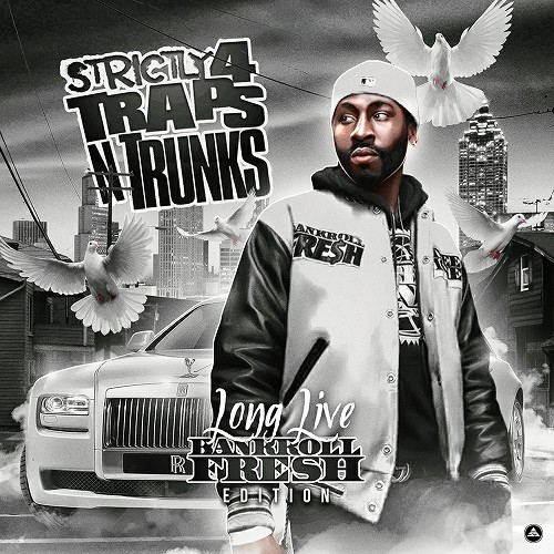 Strictly 4 Traps N Trunks. Long Live Bankroll Fresh Edition cover