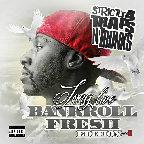 Strictly 4 Traps N Trunks. Long Live Bankroll Fresh Edition, Part II cover