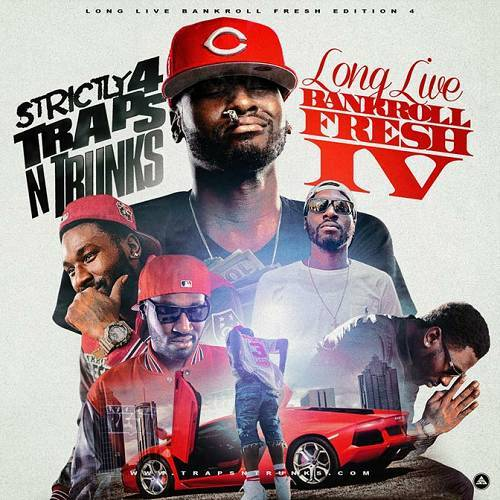Strictly 4 Traps N Trunks. Long Live Bankroll Fresh Edition, Part IV cover