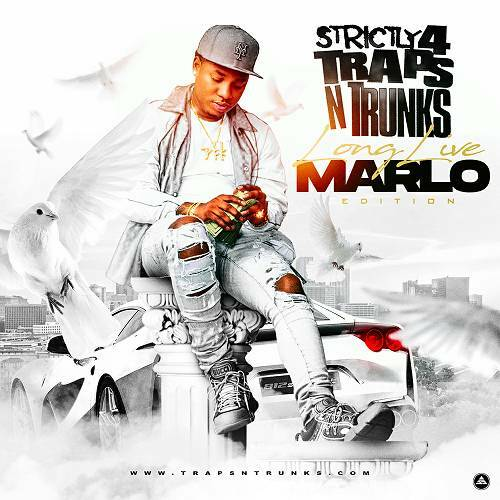 Strictly 4 Traps N Trunks. Long Live Marlo Edition cover