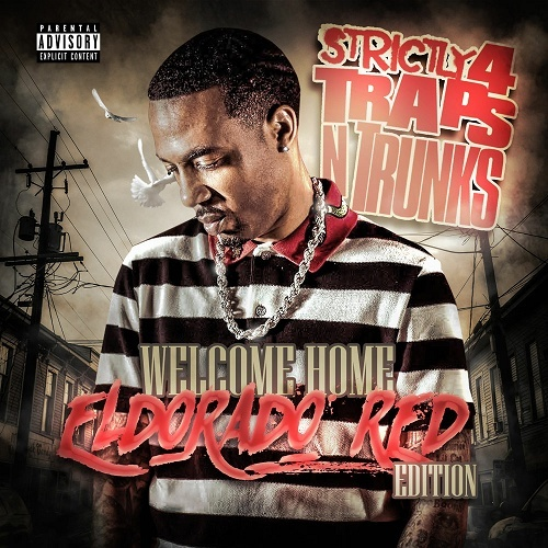 Strictly 4 Traps N Trunks. Welcome Home Eldorado Red Edition cover