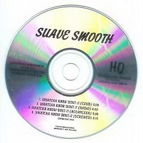 Suave Smooth - Whatcha Know Bout It (CDS) cover