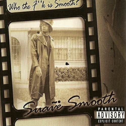 Suave Smooth - Who The Fuck Is Smooth? cover