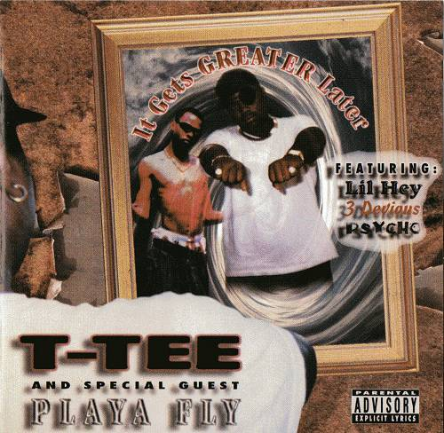 T-Tee & Playa Fly - It Gets Greater Later cover