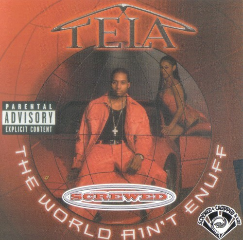 Tela - The World Ain`t Enuff (screwed) cover