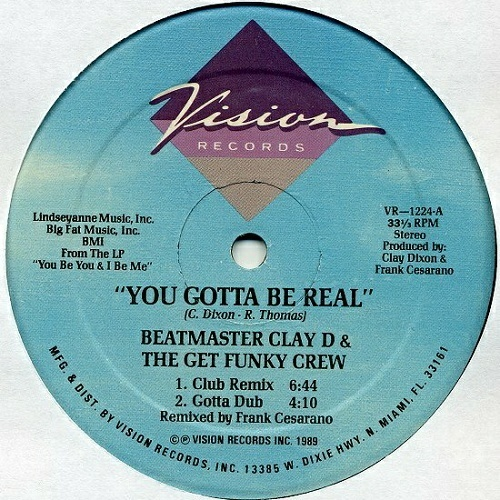 Beat Master Clay D & The Get Funky Crew - You Gotta Be Real (12'' Vinyl, 33 1-3 RPM) cover