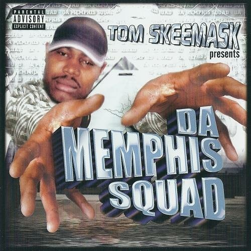 Tom Skeemask presents Da Memphis Squad cover