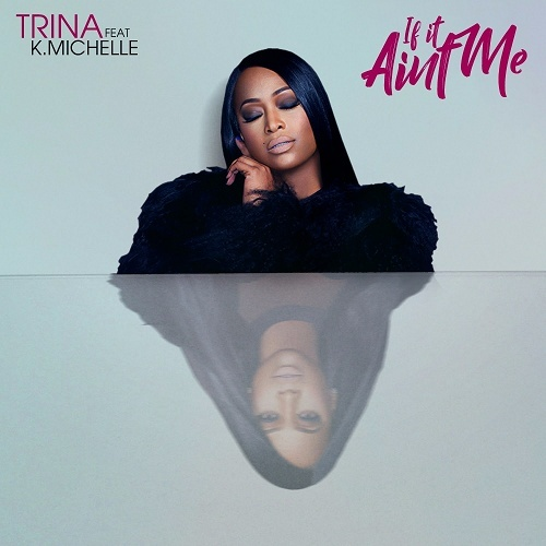 Trina - If It Aint Me cover