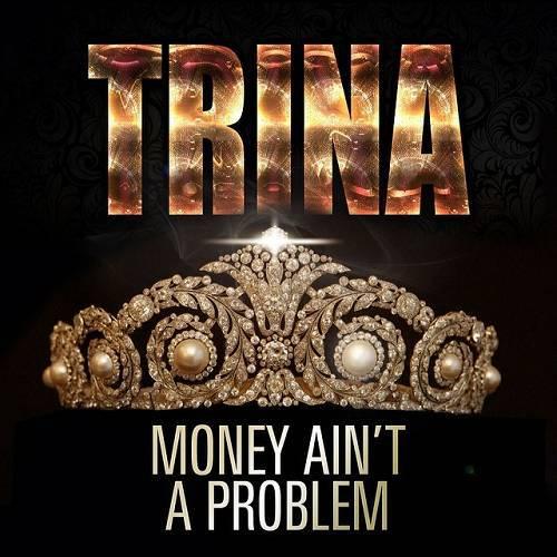 Trina - Money Ain`t A Problem cover