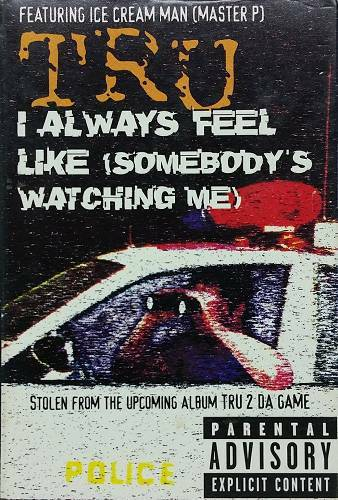 TRU - I Always Feel Like (Somebody`s Watchin Me) (Cassette Single) cover