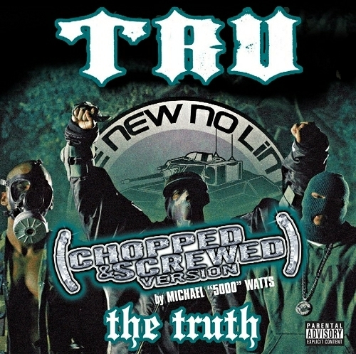 TRU - The Truth (chopped & screwed) cover