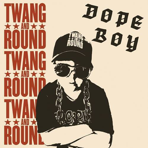 Twang And Round - Dope Boy cover