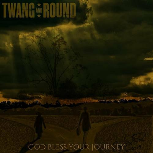 Twang And Round - God Bless Your Journey cover